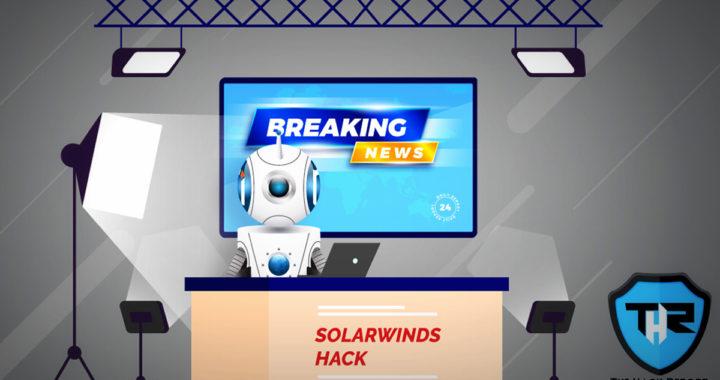 SolarWinds Supply Chain Attack Using Malware and Backdooring