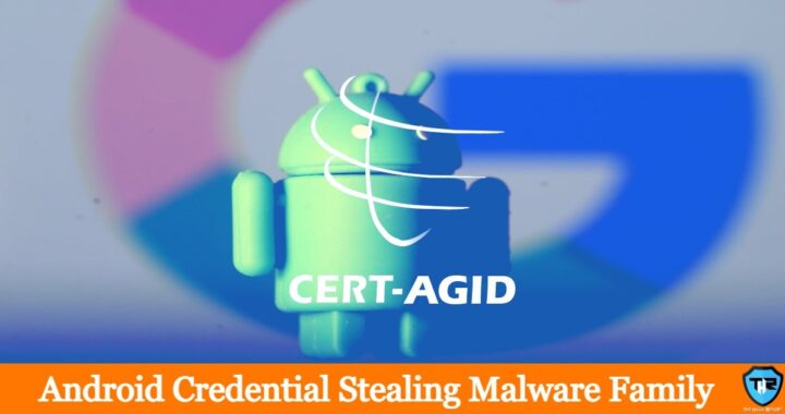 New Family Of Credential Stealing Android Malware, Forewarns Italy CERT