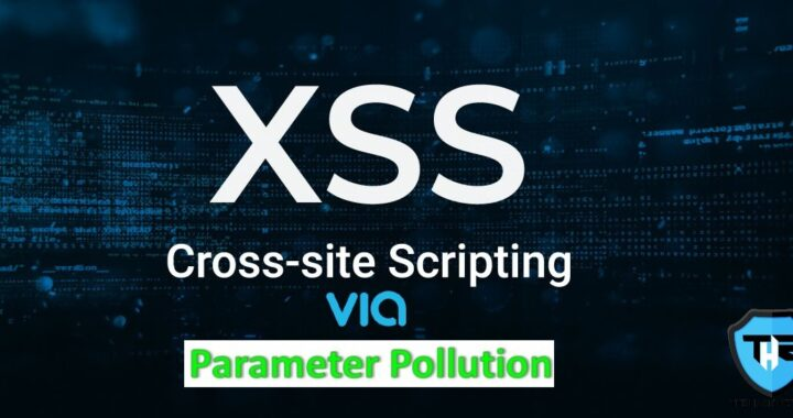 A Cybersecurity Researcher Stole User Information Through A XSS Attack Using Parameter Pollution