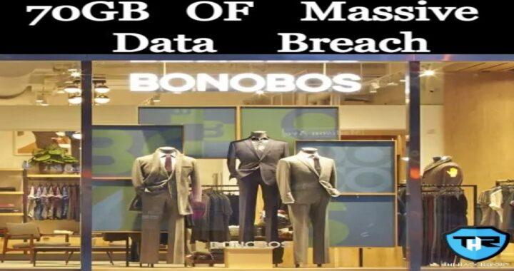 Bonobos Men's Clothing Store Faces Massive Data Breach, Exposing 70GB Of Customer's Personal Data