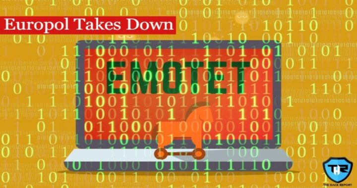 Emotet – World's Most Dangerous Malware Turned Upside Down By The European Authorities