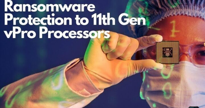 Hardware Enabled Ransomware Detection Added By Intel To 11th Gen vPro Chips