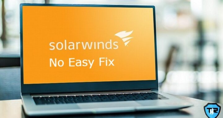 No Simple Fix For SolarWinds Supply Chain Attack – Says FireEye