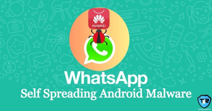 A New Android Malware Capable Of Spreading Itself Via WhatsApp