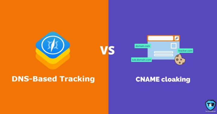 Online Trackers Are Now Shifting To New Invasive CNAME Cloaking Technique