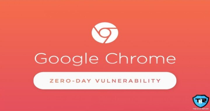 New Chrome Zero-Day Vulnerability Being Exploited In The Wild, Update Your Chrome ASAP