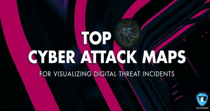 Viewing Cyber Threats Of 2021 Via Cyber Attack Maps