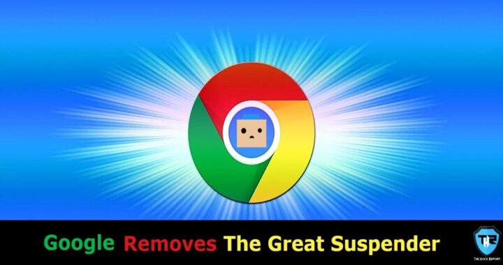 Google Removes The Great Suspender Chrome Extension As It Contains Malware