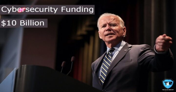 Will Biden's $10 Billion Fund Will Take Back the US Cybersecurity To Being Great Again ?