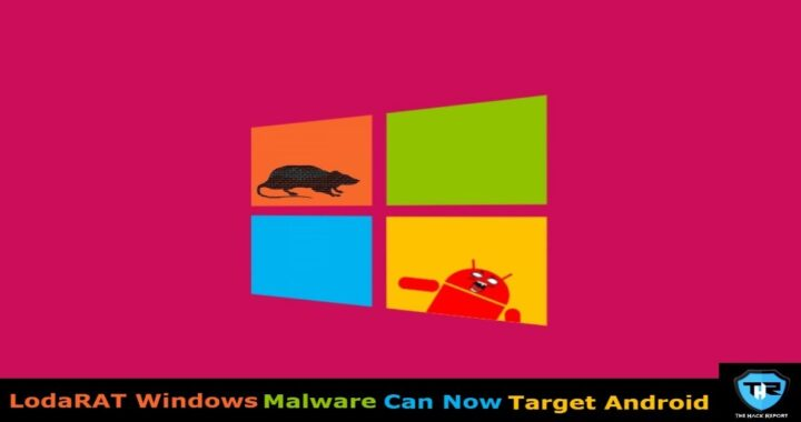 Android Devices Now Being Targeted By LodaRAT Windows